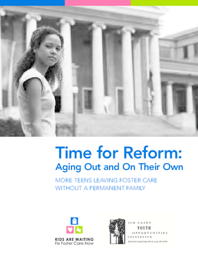 Time for Reform: Aging Out and On Their Own