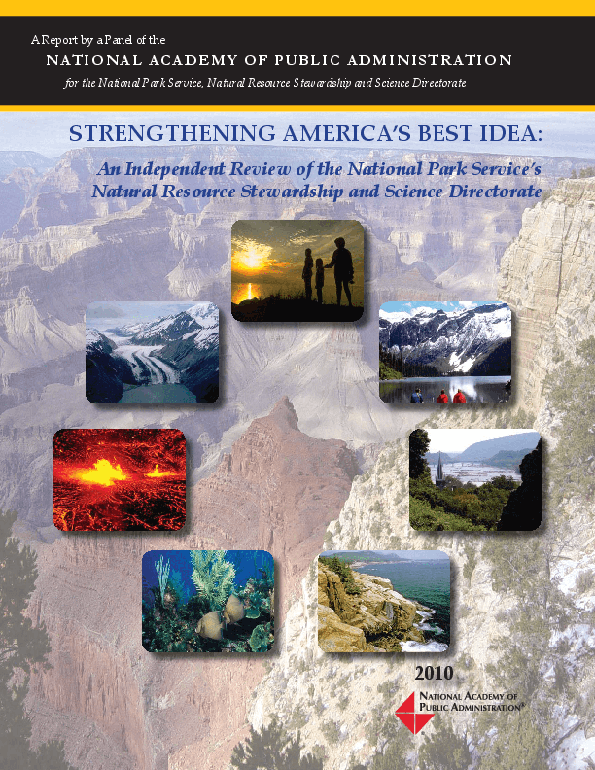 Strengthening America's Best Idea: An Independent Review of the National Park Service's Natural Resource Stewardship and Science Directorate