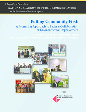 Putting Community First: A Promising Approach to Federal Collaboration for Environmental Improvement: An Evaluation of the Community Action for a Renewed Environment (CARE) Demonstration Program