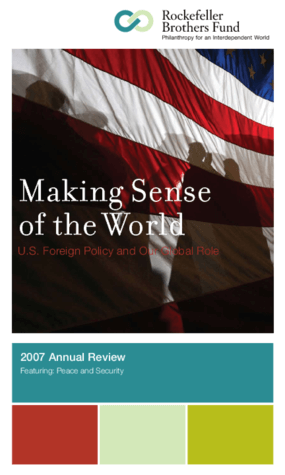 2007 Annual Review: Making Sense of Our World: U.S. Foreign Policy and Our Global Role
