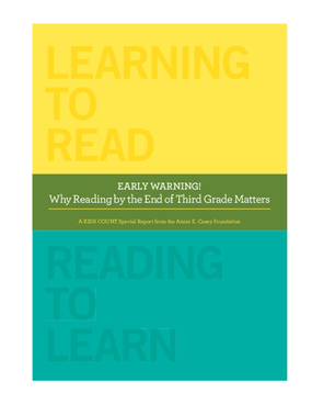 2010 KIDS COUNT Special Report: EARLY WARNING! Why Reading by the End of Third Grade Matters