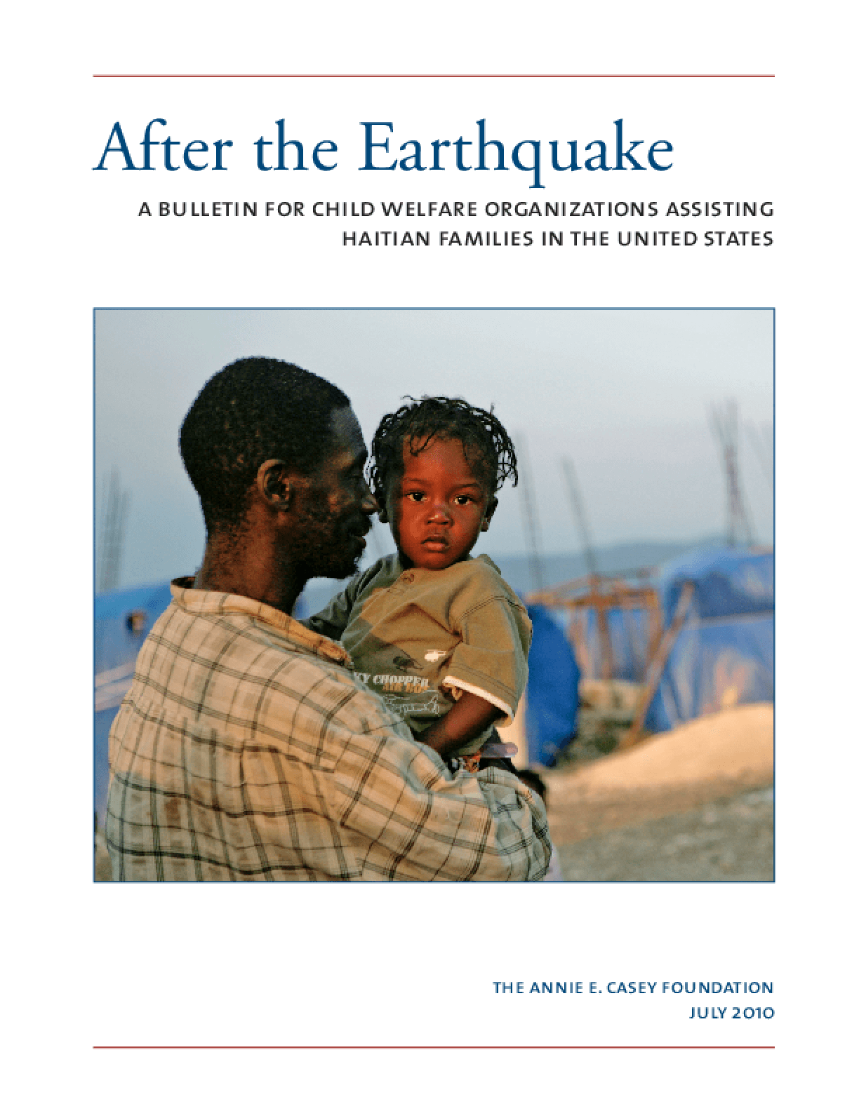 After the Earthquake: A Bulletin for Child Welfare Organizations Assisting Haitian Families in the United States