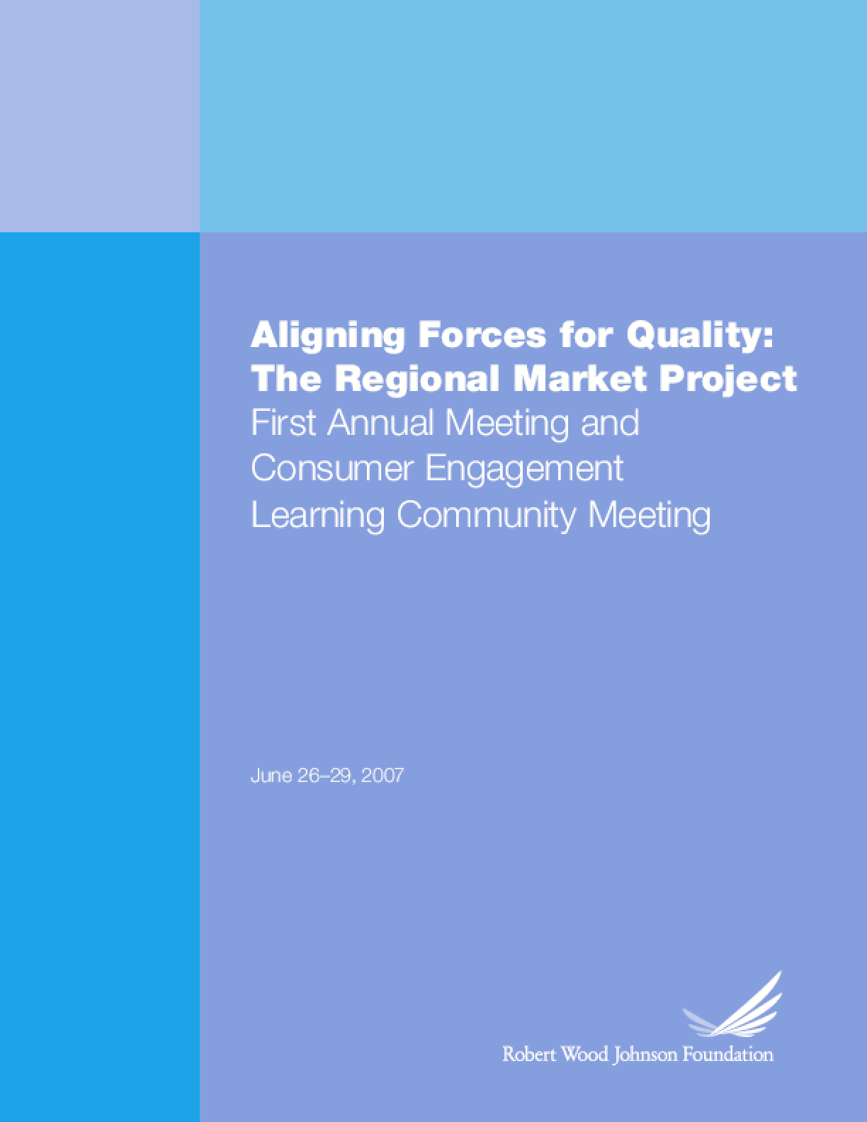 Aligning Forces for Quality First Annual Meeting and Consumer Engagement Learning Community Meeting