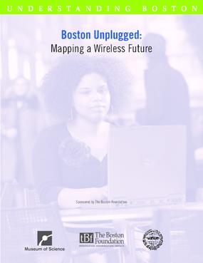 Boston Unplugged: Mapping a Wireless Future