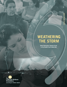 California Wellness Foundation - 2009 Annual Report: Weathering the Storm