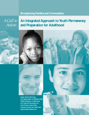 A Call to Action: An Integrated Approach to Youth Permanency and Preparation for Adulthood