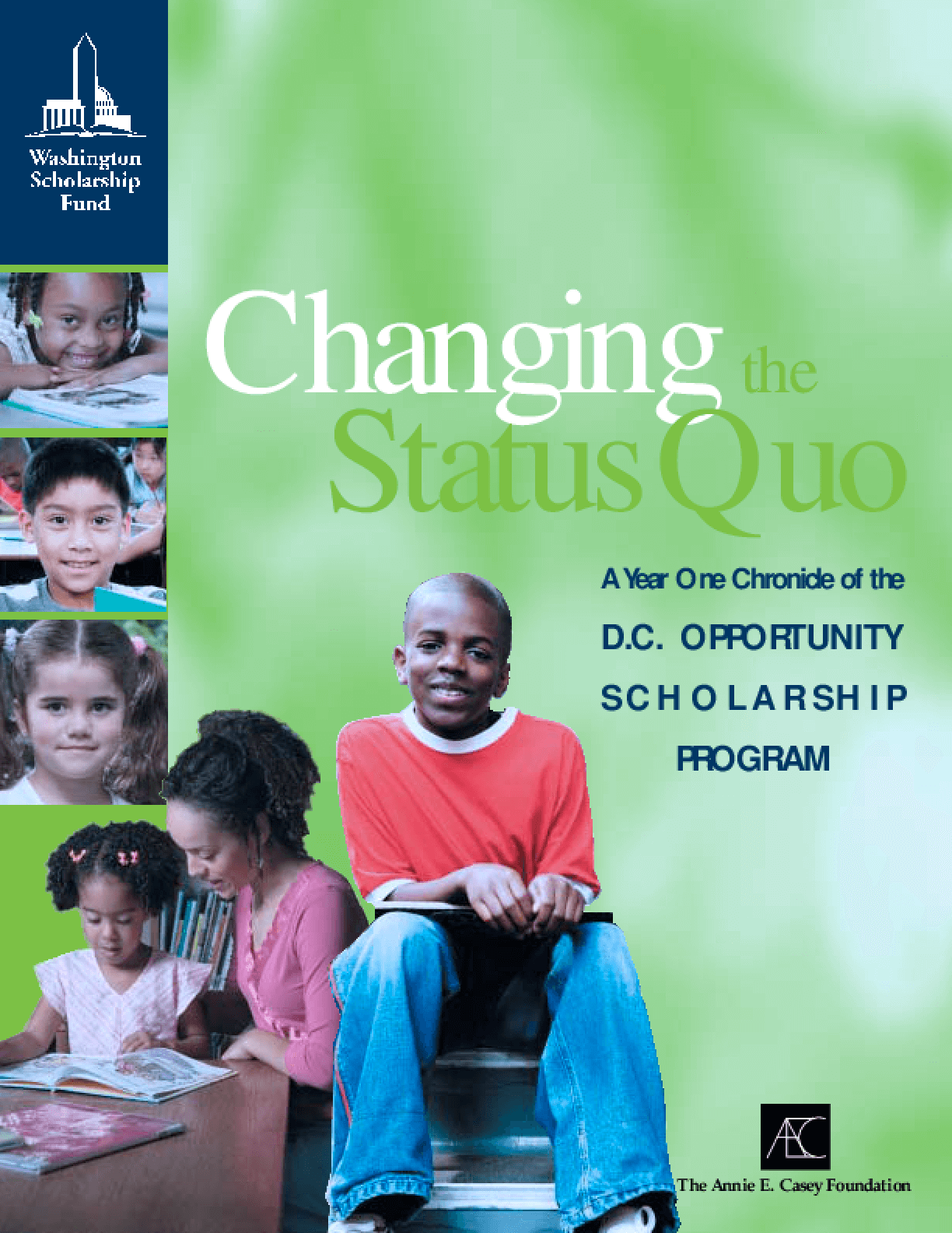 Changing the Status Quo: A Year One Chronicle of the D.C. Opportunity Scholarship Program