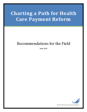Charting a Path for Health Care Payment Reform: Recommendations for the Field