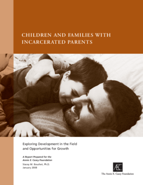 Children and Families With Incarcerated Parents: Exploring Development in the Field and Opportunities for Growth