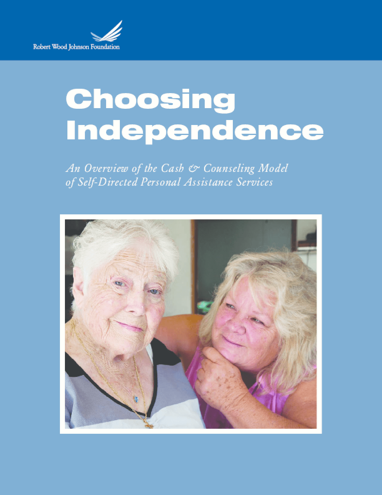 Choosing Independence: An Overview of the Cash & Counseling Model