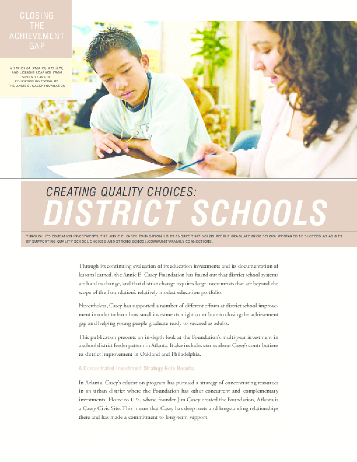 Closing the Achievement Gap: Creating Quality Choices: District Schools