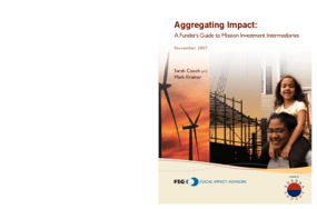 Aggregating Impact: A Funder's Guide to Mission Investment Intermediaries