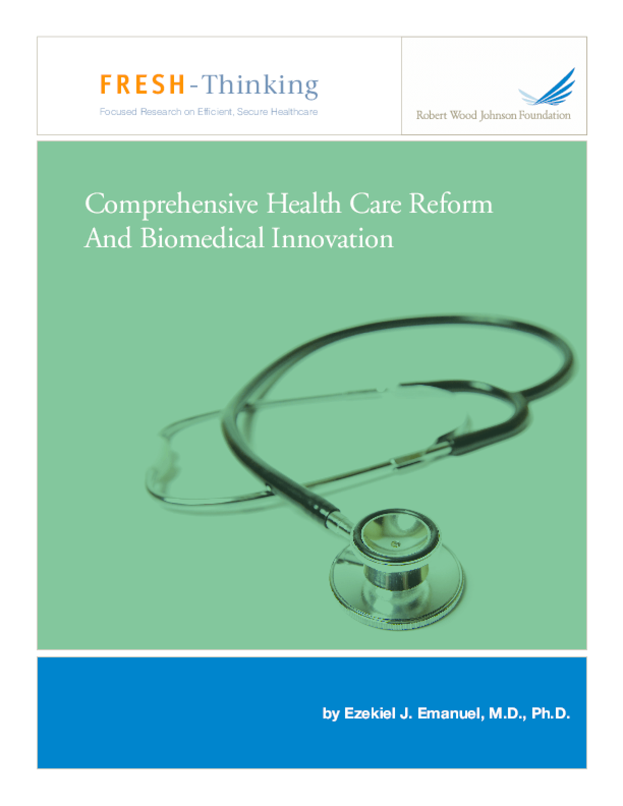 Comprehensive Health Care Reform and Biomedical Innovation