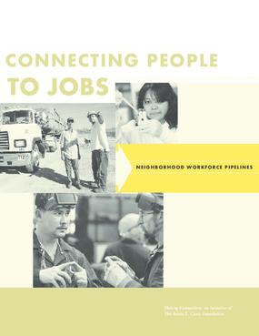 Connecting People to Jobs: Neighborhood Workforce Pipelines
