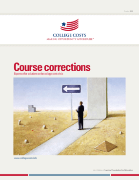 Course Corrections: Experts Offer Solutions to the College Cost Crisis