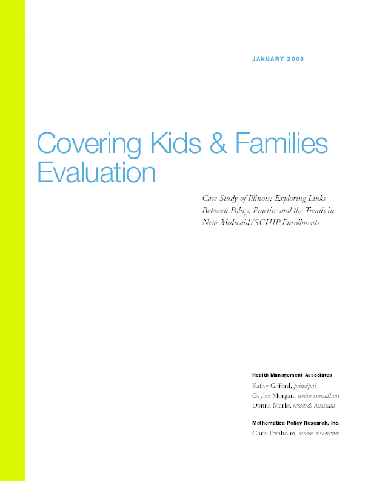 Covering Kids & Families Evaluation: Case Study of Illinois: Exploring Links Between Policy, Practice and the Trends in New Medicaid/SCHIP Enrollments