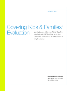 Covering Kids & Families Evaluation: Lasting Legacies of Covering Kids & Families