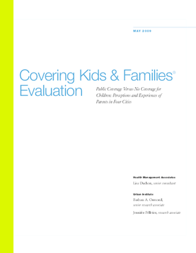 Covering Kids & Families Evaluation: Public Coverage Versus No Coverage for Children: Perceptions and Experiences of Parents in Four Cities