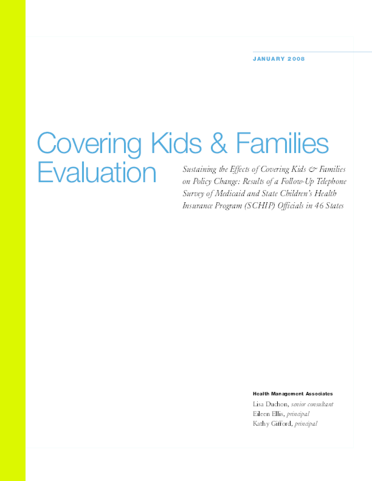 Covering Kids & Families Evaluation: Sustaining the Effects of Covering Kids & Families on Policy Change