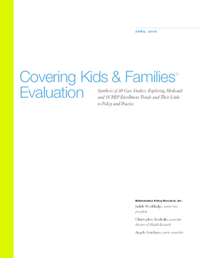 Covering Kids & Families Evaluation: Synthesis of 10 Case Studies: Exploring Medicaid and SCHIP Enrollment Trends and Their Links to Policy and Practice