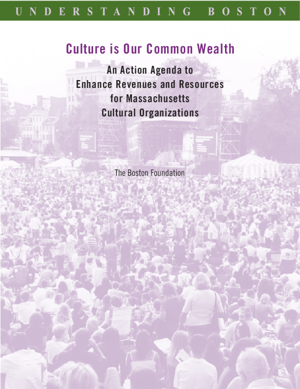 Culture Is Our Common Wealth: An Action Agenda to Enhance Revenues and Resources for Massachusetts Cultural Organizations