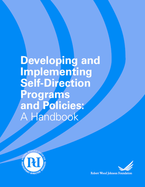 Developing and Implementing Self-Direction Programs and Policies: A Handbook
