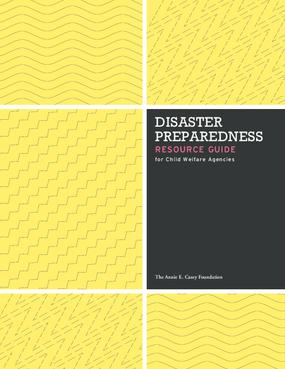 Disaster Preparedness Resource Guide for Child Welfare Agencies