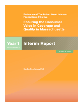 Evaluation of the Robert Wood Johnson Foundation's Initiative Ensuring the Consumer Voice in Coverage and Quality in Massachusetts: Year 1 Interim Report
