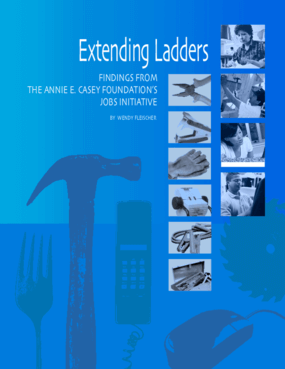 Extending Ladders: Findings From the Annie E. Casey Foundation's Jobs Initiative