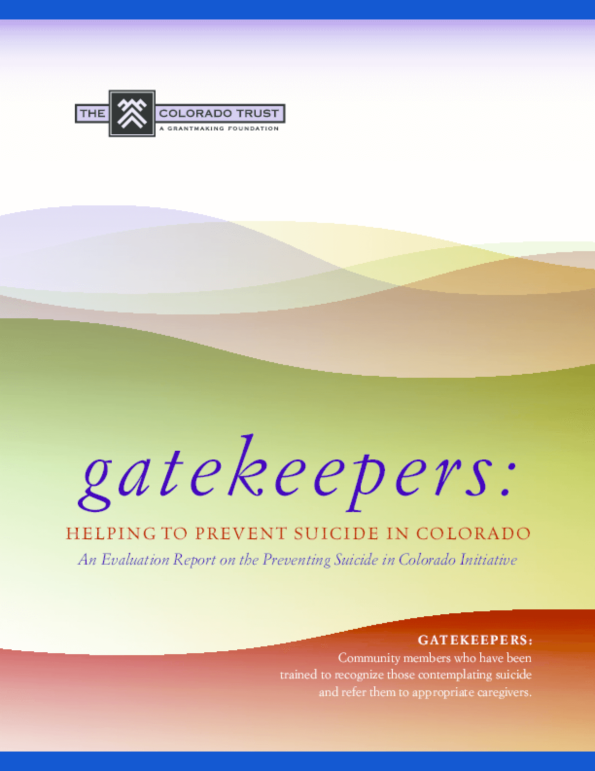 Gatekeepers: Helping to Prevent Suicide in Colorado: An Evaluation Report on the Preventing Suicide in Colorado Initiative