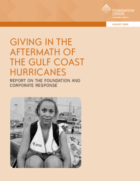 Giving in the Aftermath of the Gulf Coast Hurricanes: Report on the Foundation and Corporate Response
