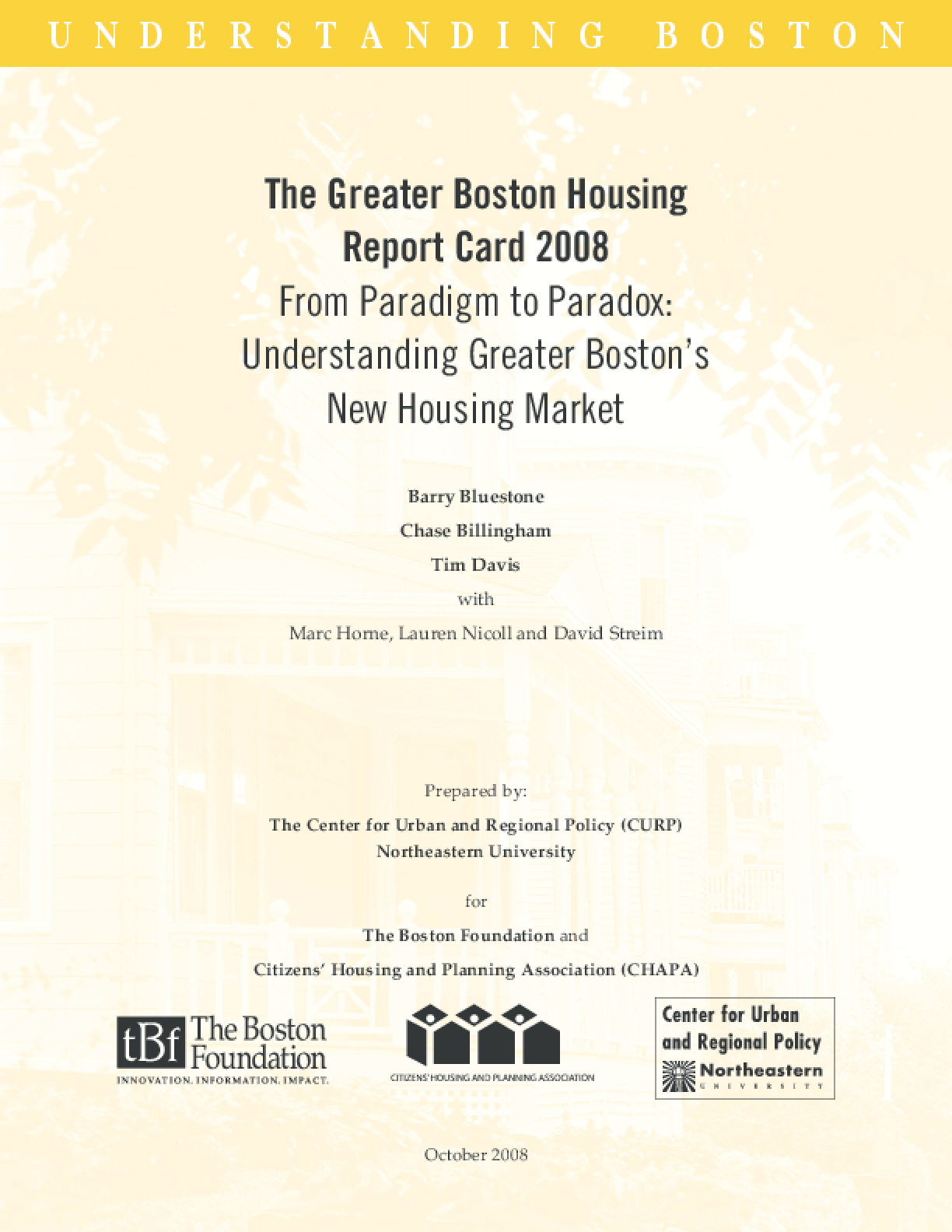 The Greater Boston Housing Report Card 2008: From Paradigm to Paradox: Understanding Greater Boston's New Housing Market