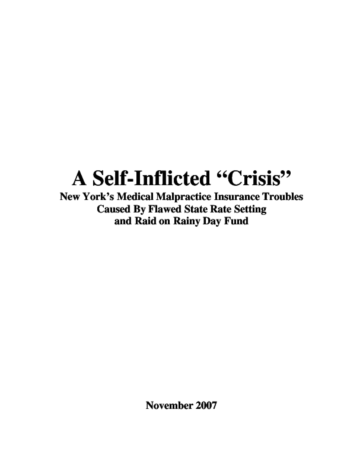 "A Self-Inflicted ""Crisis"": New York's Medical Malpractice Insurance Troubles Caused By Flawed State Rate Setting and Raid on Rainy Day Fund"