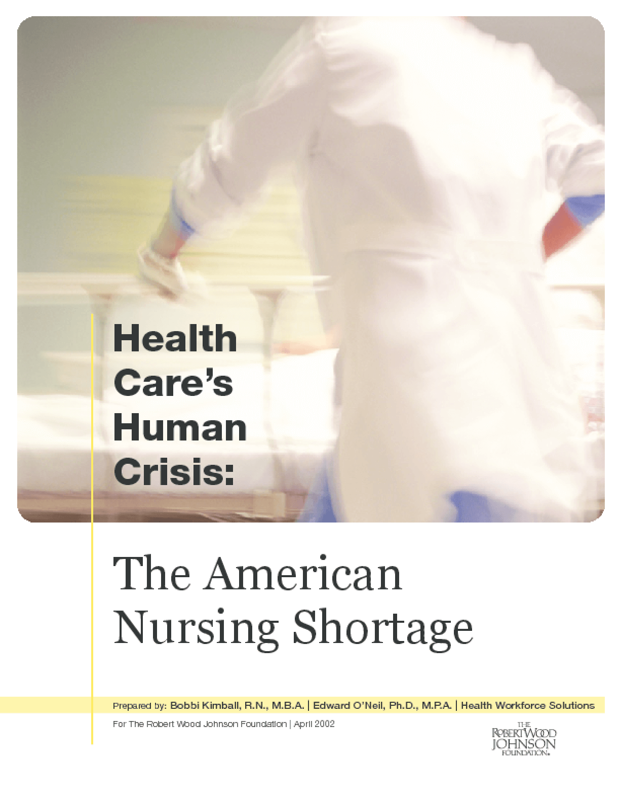 Health Care's Human Crisis: The American Nursing Shortage