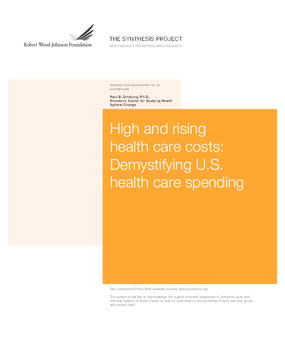 High and Rising Health Care Costs: Demystifying U.S. Health Care Spending