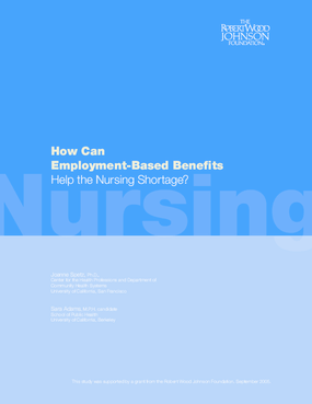 How Can Employment-Based Benefits Help the Nursing Shortage?: Executive Summary