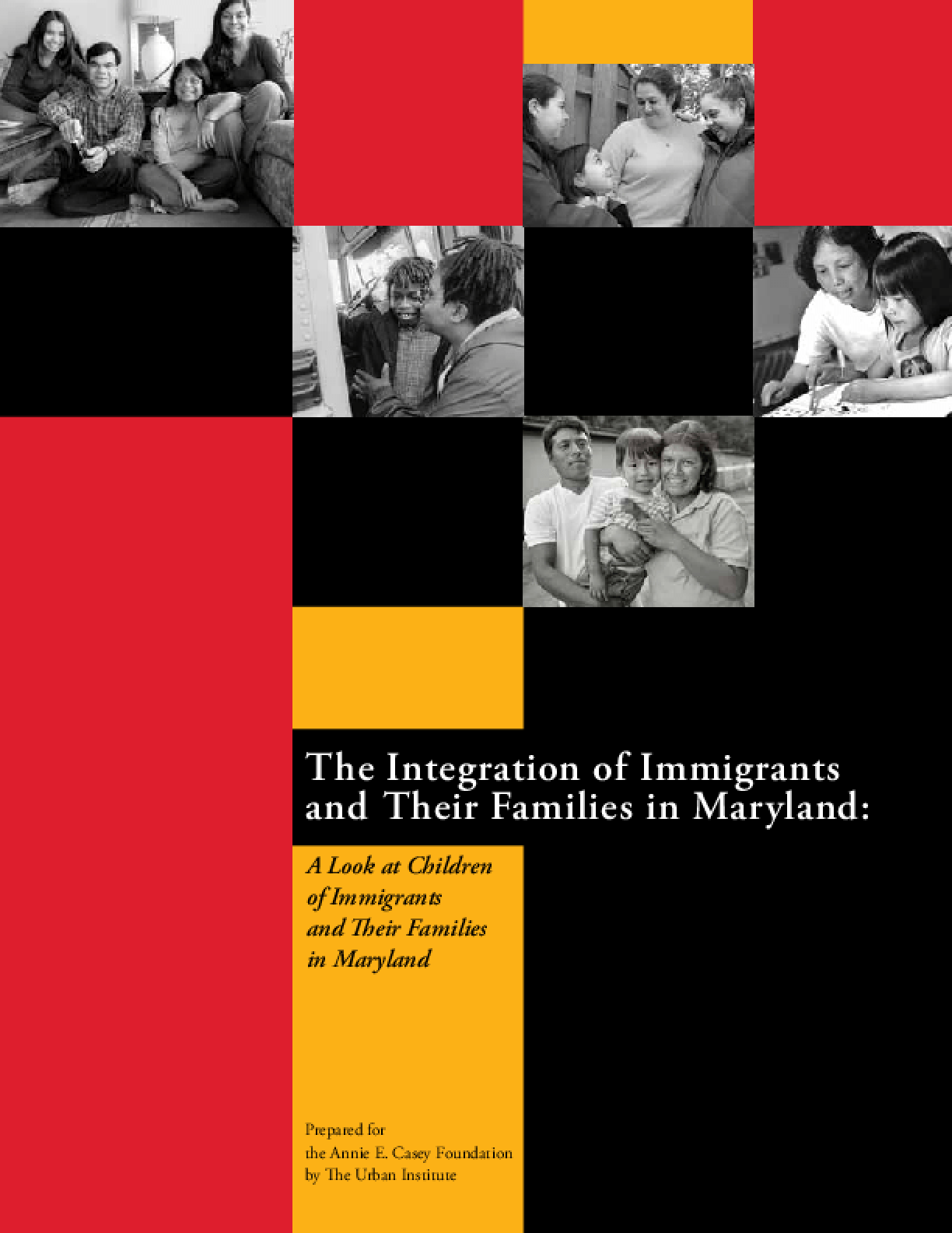 The Integration of Immigrants and Their Families in Maryland: A Look at Children of Immigrants and Their Families in Maryland