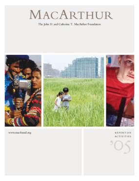 John D. and Catherine T. MacArthur Foundation - 2005 Annual Report