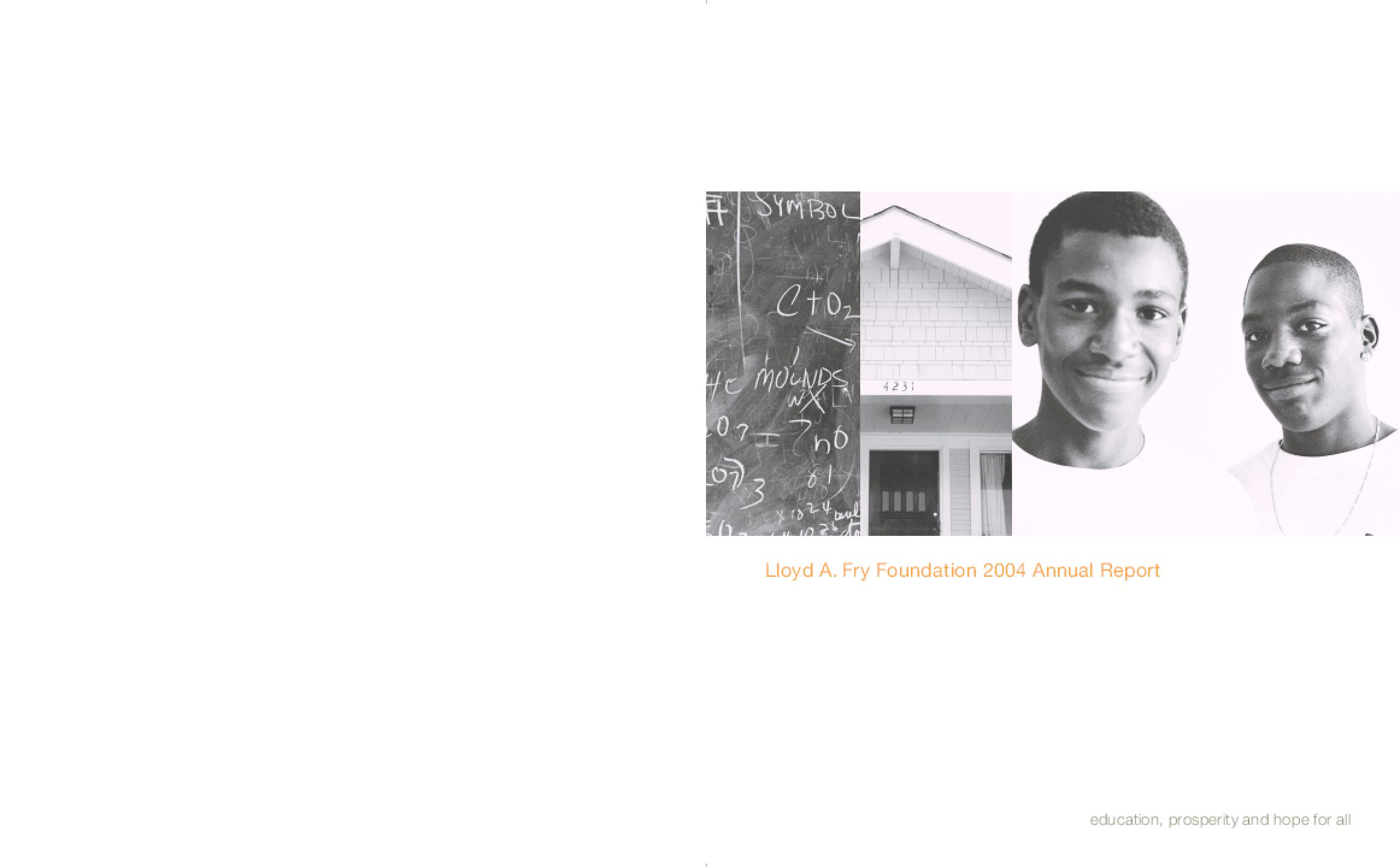 Lloyd A. Fry Foundation - 2004 Annual Report