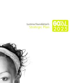 Lumina Foundation's Strategic Plan: Goal 2025
