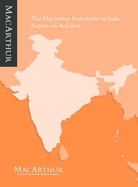 The MacArthur Foundation in India: Report on Activities