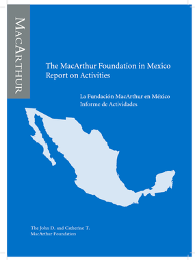 The MacArthur Foundation in Mexico: Report on Activities