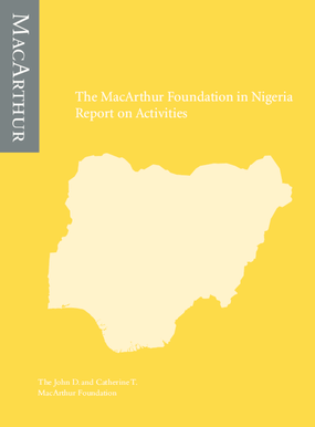 The MacArthur Foundation in Nigeria: Report on Activities 2006