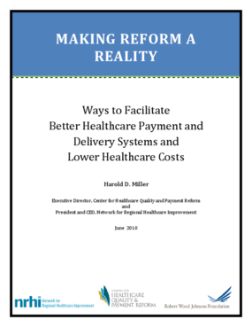 Making Reform a Reality: Ways to Facilitate Better Healthcare Payment and Delivery Systems and Lower Healthcare Costs