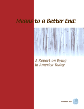 Means to a Better End: A Report on Dying in America Today