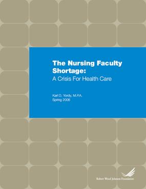 The Nursing Faculty Shortage: A Crisis for Health Care