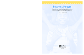 Passion & Purpose: Restructuring, Repositioning and Reinventing: Crisis in the Massachusetts Nonprofit Sector