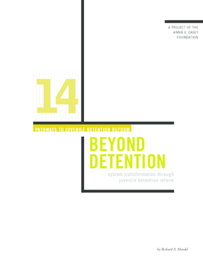 Pathways to Juvenile Detention Reform: Beyond Detention