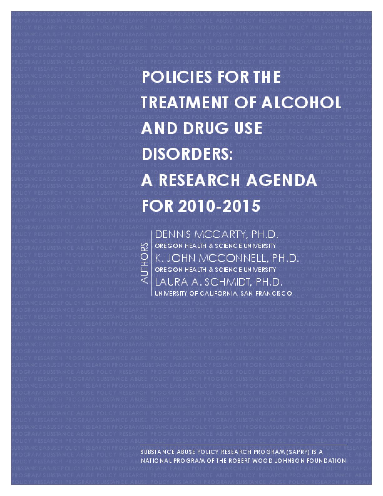 Policies for the Treatment of Alcohol and Drug Use Disorders: A Research Agenda for 2010-2015