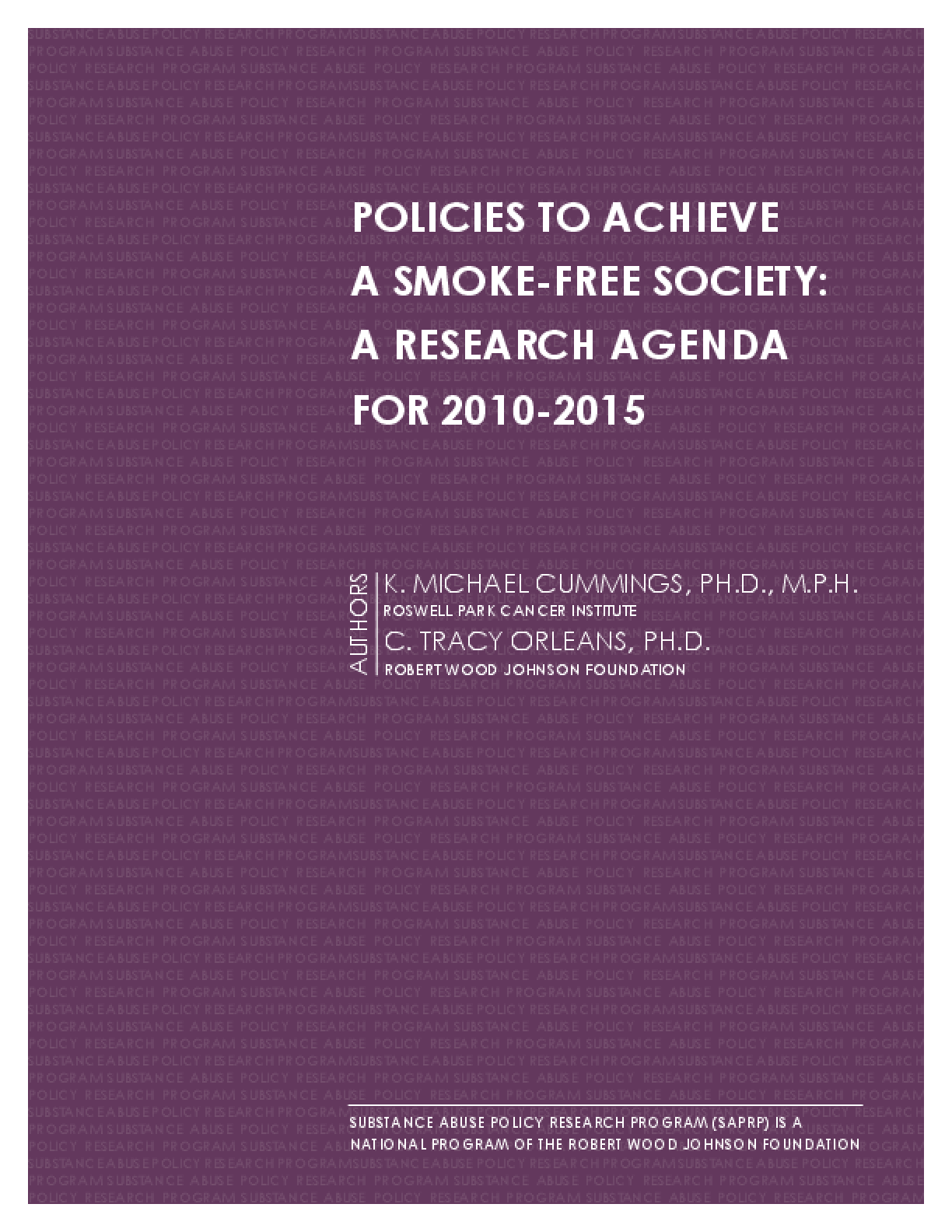Policies to Achieve a Smoke-Free Society: A Research Agenda for 2010-2015
